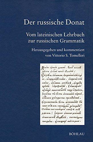 Der russische Donat (Bausteine zur Slavischen Philologie und Kulturgeschichte/Reihe B: Editionen. Neue - Neue Editionen