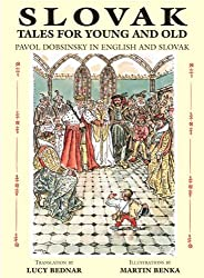 Slovak Tales for Young and Old: Pavol Dobsinsky in English and Slovak