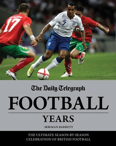 The Daily Telegraph Football Years: The Ultimate Season-by-Season Celebration of British Football by Norman Barrett (2012-04-01)