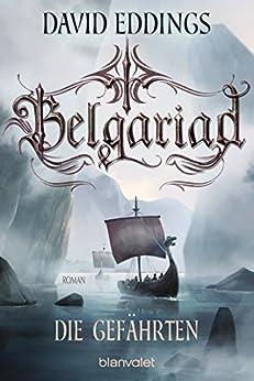 Belgariad - Die Gefährten: Roman (Belgariad-Saga 1) von [Eddings, David]