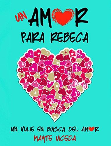 Un amor para Rebeca por Mayte Uceda
