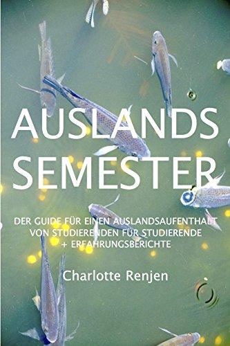 Auslandssemester: Der Guide für einen Auslandsaufenthalt von Studierenden für Studierende