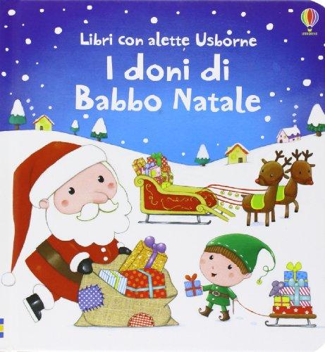 I doni di Babbo Natale. Ediz. illustrata