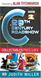 20th Century Roadshow Collectables Price Guide: Your Quick and Easy Guide to Buying at Flea Markets, Car Boot Sales, Collectors' Fairs and on EBay by Judith Miller (2005-03-31)