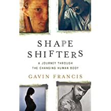 Shapeshifters: A Journey Through the Changing Human Body (English Edition)
