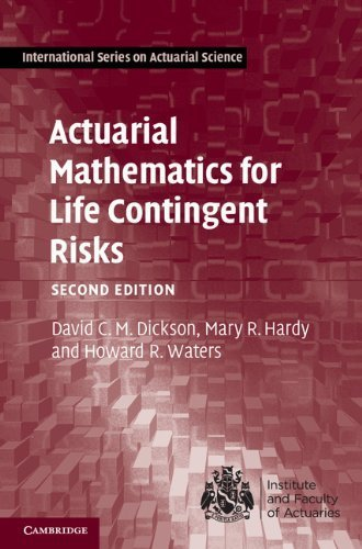 Actuarial Mathematics for Life Contingent Risks (International Series on Actuarial Science) by Dickson, David C. M., Hardy, Mary R., Waters, Howard R. (2013) Hardcover
