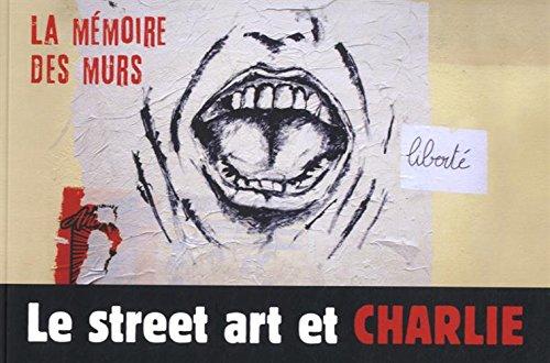 Le street art et Charlie: La mémoire de...