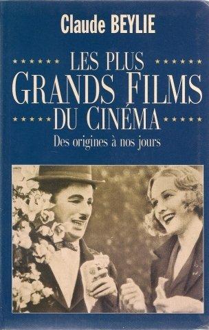 Les plus grands film du cinéma -Des origines à nos jours