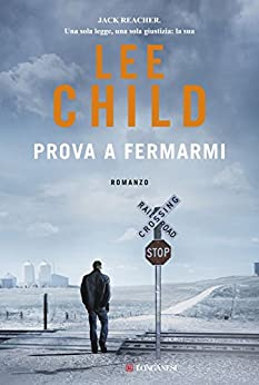 Prova a fermarmi: Serie di Jack Reacher di [Child, Lee]