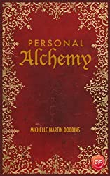 Personal Alchemy: The Missing Ingredient For Law Of Attraction Success (English Edition)