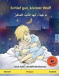Schlaf gut, kleiner Wolf – Nam jayyidan ayyuha adh-dhaib as-sagir (Deutsch – Arabisch): Zweisprachiges Kinderbuch mit mp3 Hörbuch zum Herunterladen, ab 2-4 Jahren (Sefa Bilinguale Bilderbücher)