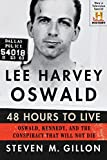 Lee Harvey Oswald: 48 Hours to Live: Oswald, Kennedy, and the Conspiracy that Will Not Die (English Edition)