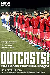 Outcasts!: The Lands That FIFA Forgot (English Edition)