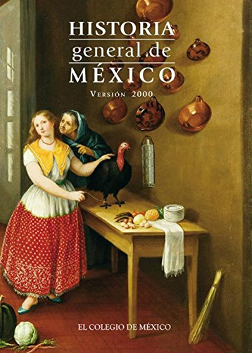 Historia general de México. Version 2000 (Spanish Edition)