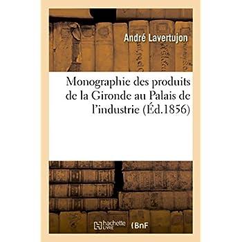 Monographie des produits de la Gironde au Palais de l'industrie