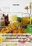 Mit Rührschüssel und Schneebesen - Schönheitspflege aus der Küche: Seife, Badezusatz, Duschgel, Massageöl, Handcreme und mehr