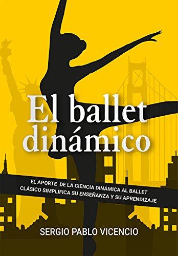 Ballet dinámico: El aporte de la ciencia dinámica al ballet por Sergio Vicencio