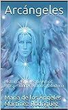 Arcángeles: Historia, Rituales de Amor, Prosperidad, Caminos, sabiduria