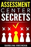 Assessment Center Secrets: Preparation Tips - What Employers Will Never Tell You (English Edition)