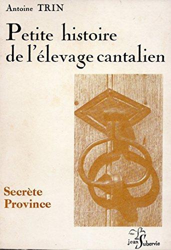 Petite histoire de l'élevage cantalien (Secrète province) par Antoine Trin