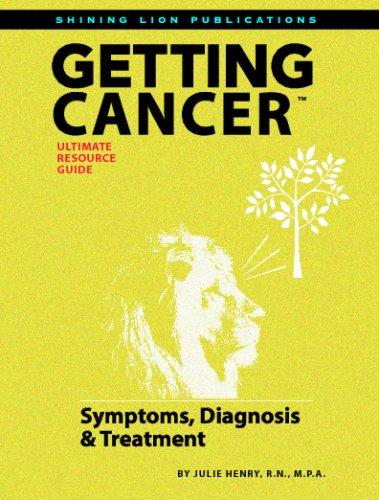 Getting Cancer: Symptoms, Diagnosis, Treatment