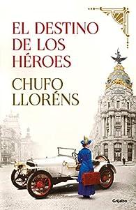 El destino de los héroes par Chufo Lloréns