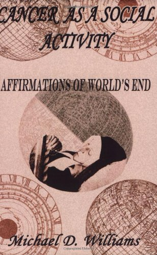 Cancer as a Social Activity: Affirmations of World's End
