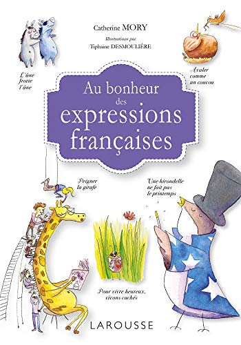 Au bonheur des expressions françaises par Catherine Mory