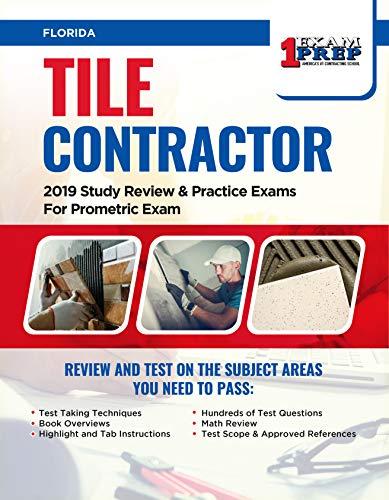 Florida Tile (Florida County Tile Contractor: 2019 Study Review & Practice Exams For Prometric Exam (English Edition))