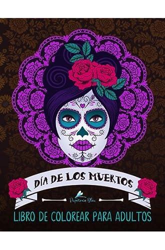 Dia De Los Muertos: Libro De Colorear Para Adultos: Un libro único con fondo negro: Calaveras de azúcar: Un regalo original antiestrés dirigido a a la relajación y el alivio del estrés