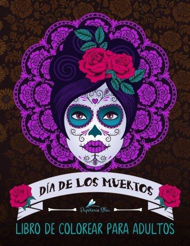 Dia De Los Muertos: Libro De Colorear Para Adultos: Un libro único con fondo negro: Calaveras de azúcar: Un regalo original antiestrés dirigido a ... a la relajación y el alivio del estrés)