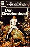 The Magazine of Fantasy and Science Fiction 72. Der Drachenheld. Eine Auswahl der besten Erzählungen.
