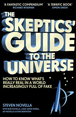The Skeptics' Guide to the Universe: How To Know What's Really Real in a World Increasingly Full of Fake (English Edition) por Steven Novella