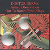 Songtexte von Doctor Nerve - Armed Observation / Out to Bomb Fresh Kings