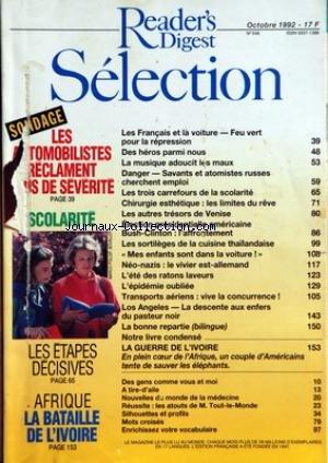 READER'S DIGEST SELECTION [No 548] du 01/10/1992 - LES FRANCAIS ET LA VOITURE - FEU VERT POUR LA REPRESSION - DES HEROS PARMI NOUS - LA MUSIQUE ADOUCIT LES MAUX - DANGER - SAVANTS ET ATOMISTES RUSSES CHERCHENT EMPLOI - LES TROIS CARREFOURS DE LA SCOLARITE - CHIRURGIE ESTHETIQUE - LES LIMITES DU REVE - LES AUTRES TRESORS DE VENISE - ELECTION PRESIDENTIELLE AMERICAINE - BUSH-CLINTON - L'AFFRONTEMENT - LES SORTILEGES DE LA CUISINE THAILANDAISE - MES ENFANTS SONT DAN LA VOITURE - NEO-NAZIS - LE VIV
