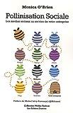 pollinisation sociale les m?dias sociaux au service de votre entreprise de monica o brien 2010 broch?