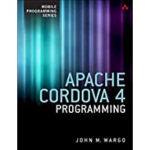 [(Apache Cordova 4 Programming)] [By (author) John M. Wargo] published on (May, 2015)