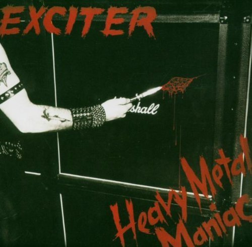 Heavy Metal Maniac by Exciter (2005) Audio CD