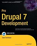 Pro Drupal 7 Development (Expert's Voice in Open Source) 3rd (third) Edition by Todd Tomlinson, John VanDyk published by Apress (2010)