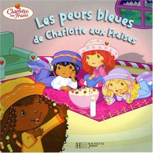Les peurs bleues de Charlotte aux Fraises