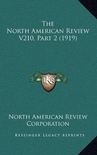 The North American Review V210, Part 2 (1919)