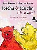 Joscha und Mischa, diese zwei: Die andere Bärengeschichte - Hans Gärtner