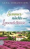 Sommernächte und Lavendelküsse: Roman