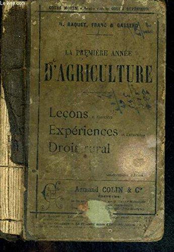 LA PREMIERE ANNEE D'AGRICULTURE - LECONS ET EXERCICES - EXPERIENCES ET EXCURSIONS - DROIT RURAL - COURS MOYEN