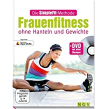 Die SimpleFit-Methode - Frauenfitness ohne Hanteln und Gewichte: + DVD mit allen Übungen