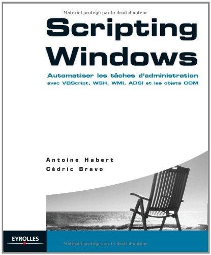 Scripting Windows : Automatiser les tâches d'administration