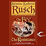 The Resistance: The Fey, Book 4