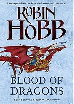 Blood of Dragons (The Rain Wild Chronicles, Book 4) par [Hobb, Robin]