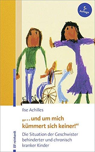 """""""... und um mich kümmert sich keiner!"""": Die Situation der Geschwister behinderter und chronisch kranker Kinder"""