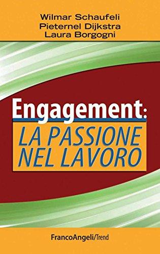 Engagement: la passione nel lavoro (Trend Vol. 251) (Italian Edition)
